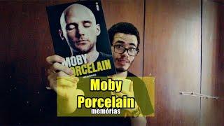 Moby - Porcelain: Memórias (Resenha)