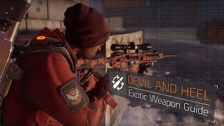 The Division™ 1.8 - Devil and Heel (Exotic Weapon Guide)