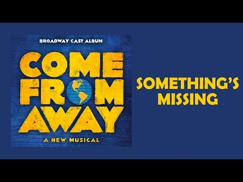 Something's Missing — Come From Away (Lyric Video) [OBC]