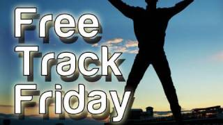 "Dance Music ""Free Track Friday"""