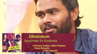 Senjittale En Kadhala - Sillaidum | F. Raj Bharath | Ezhil Durai