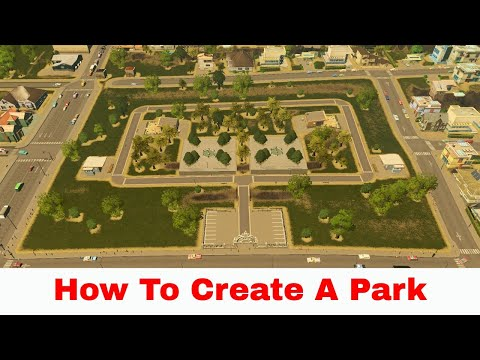 Cities Skylines: How to Create a Park With The Parklife DLC |