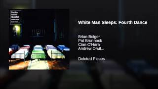 White Man Sleeps: Fourth Dance