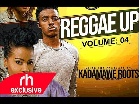 2018 NEW REGGAE  SONGS MIX ,-KADAMAWE ROOTS DOHTY FAMILY  ( REGGAE UP VOLUME 4 ) RH EXCLUSIVE