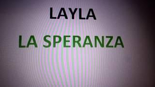 Layla - La Speranza