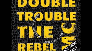 Double Trouble And The Rebel MC - Just Keep Rockin