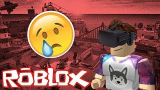 Roblox In VR Almost Killed Me