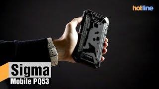 Sigma Mobile PQ53 — обзор защищенного смартфона