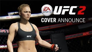 EA SPORTS UFC 2 | Ronda Rousey Cover Announce | Xbox One, PS4