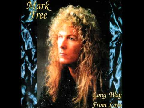 Mark Free - Long Way From Love 1993 (Full Album)