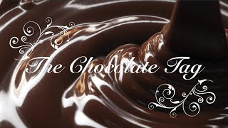 The Chocolate Tag (Created by Sweetpea101 & ThreeCurlyGirls) Thumbnail