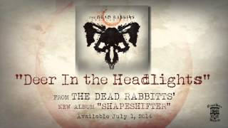 THE DEAD RABBITTS - Deer In The Headlights (Official Stream)