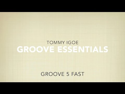 Groove 5 FAST (TOMMY IGOE - Groove Essentials)
