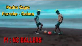Download Mp3 Pedro Capo Farukko - Calma   Remix    || Ft : Nc Ballers