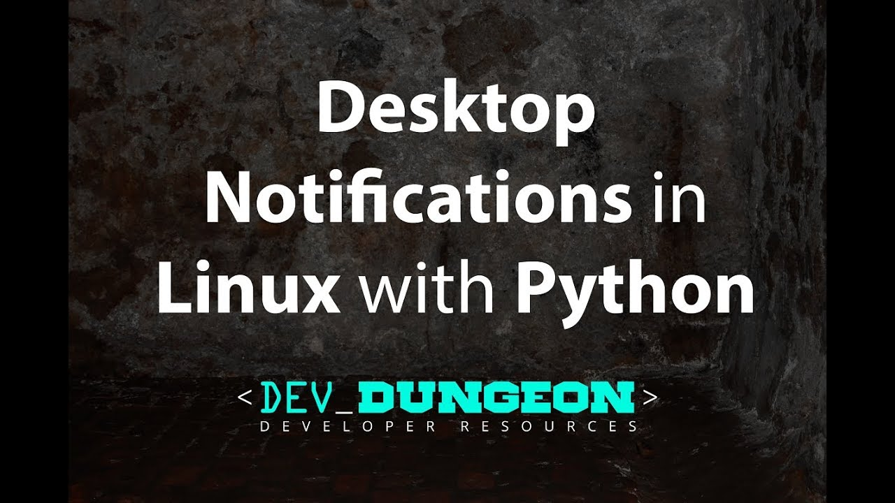 Desktop Notifications in Linux with Python | DevDungeon