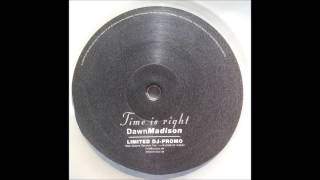 Dawn Madison - Time Is Right (Promo Mix 1) (2001)