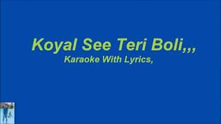 Koyal See Teri Bolee, Karaoke With Lyrics,