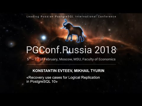 Recovery use cases for Logical Replication in PostgreSQL 10 | Konstantin Evteev, Mikhail Tyurin