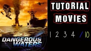 Dangerous Waters Turorial Movie 1 - 4 / 10 PC HD