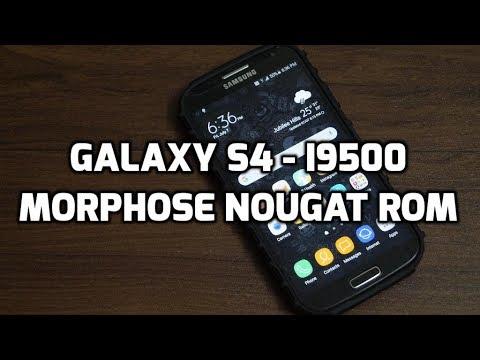 LATEST] Samsung Galaxy S4 Morphose Nougat ROM v1 0 For i9500