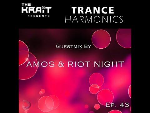 Trance Harmonics Radio 043 [Feat. Amos & Riot Night Guestmix]