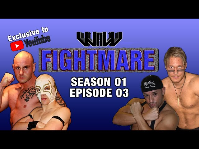 WAW Fightmare TV | Season 01 | Episode 03