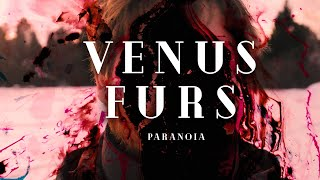 Venus Furs - Paranoia