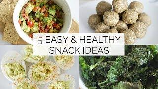 EASY & HEALTHY SNACK IDEAS | 5 simple snack recipes