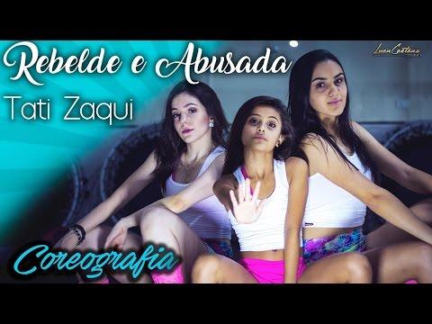 Rebelde e Abusada - Tati Zaqui - Coreografia Mariana Obino thumbnail