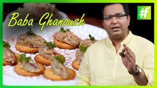 How To Make The Best Baba Ghanoush | Chef Ajay Chopra