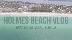 HOLMES BEACH 🌊  | ANNA MARIA ISLAND [4K VLOG]