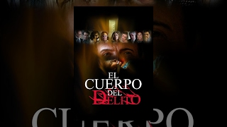 El Cuerpo del Delito (The Body of the Crime) - Pelicula Completa