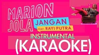 Video Marion Jola - JANGAN (KARAOKE) Feat Rayi RAN [NO VOCAL/INSTRUMENTAL] download MP3, 3GP, MP4, WEBM, AVI, FLV Juni 2018