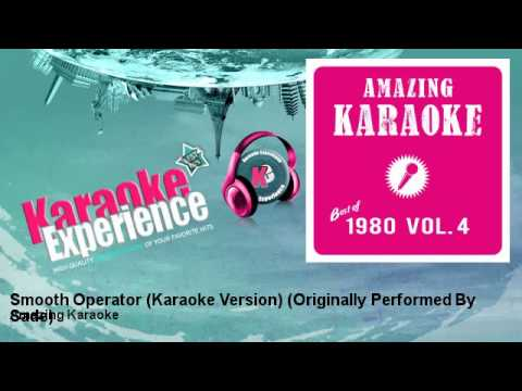 Amazing Karaoke - Smooth Operator (Karaoke Version) - Originally Performed By Sade