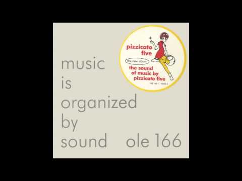 Pizzicato Five - The Night Is Still Young - The Sound Of Music