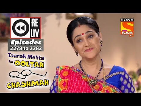 Weekly Reliv|Taarak Mehta Ka Ooltah Chashmah |28th August to 1st September 2017|Episode 2278 to 2282