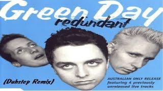 Green Day - Redundant (Dubstep Remix)