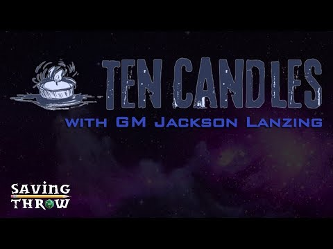 TEN CANDLES - Indie RPG with Jackson Lanzing & Friends!