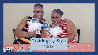 Crafting w/Sista Girlz - Home Decor Edition