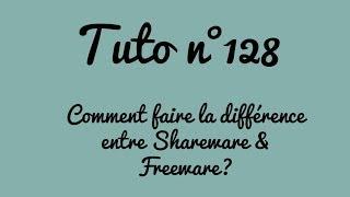 [Tuto n°128] - Comment faire la différence entre Shareware & Freeware? | Les Conseils d'Isa