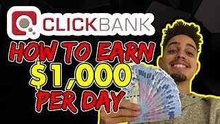 How to Make $500 - $1000 Per Day With Clickbank | Clickbank for Beginners 2018