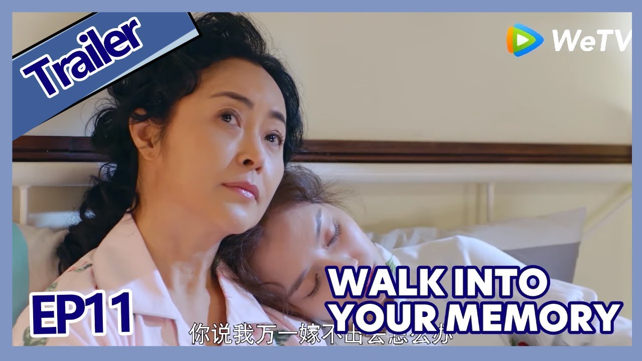 【ENG SUB 】Walk Into Your Memory trailer EP11Part2——Starring: Cecilia  Boey,Eden Zhao,Tiffany Zhong