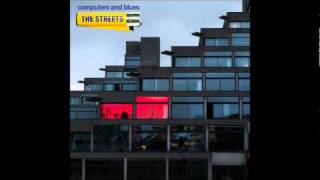 Blip On A Screen - Computers and Blues - The Streets [HQ]