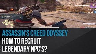 Assassin's Creed Odyssey - How to recruit legendary NPC's?