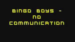 Bingo Boys - No Communication.avi