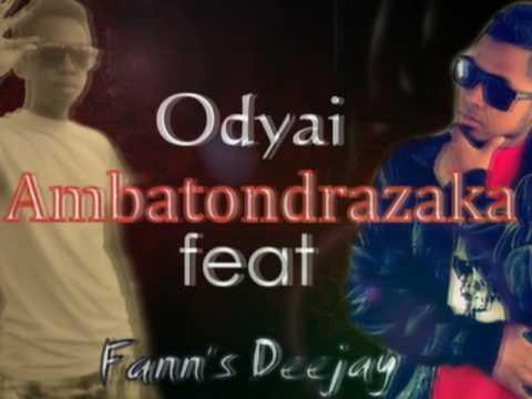 Odyai AMbatondrazaka Fann's Deejay Official Aout 2016