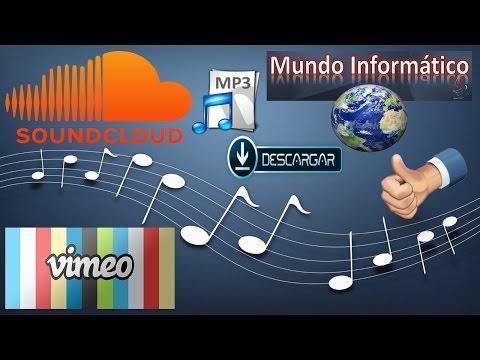 Como Descargar Musica De SoundCloud y Vimeo Gratis y Sin Programas...!!!