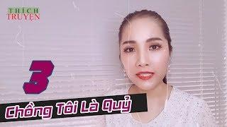 Truyện Linh Dị | Chồng tôi là quỷ tập 3 - MC Thanh Diệu