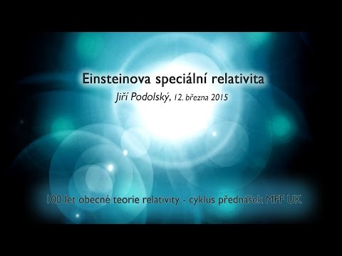 100 let obecné teorie relativity: Einsteinova speciální relativita