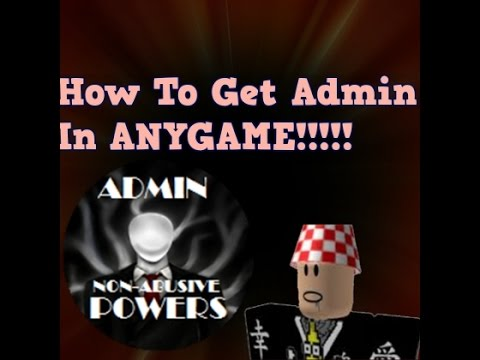 how to get admin on roblox in any game